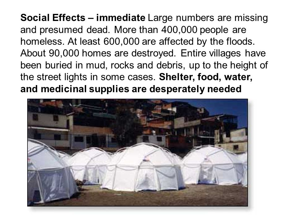 Social Effects – immediate Large numbers are missing and presumed dead