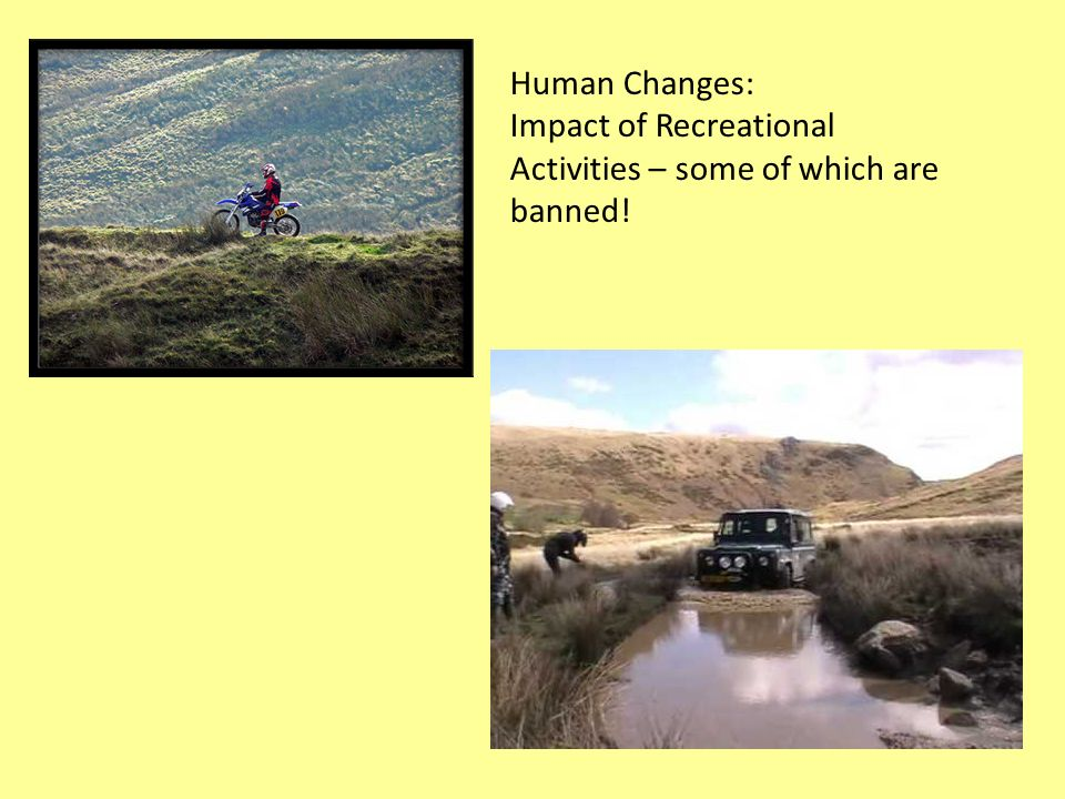 Human Changes: Impact of Recreational Activities – some of which are banned!