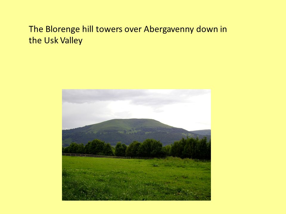 The Blorenge hill towers over Abergavenny down in the Usk Valley