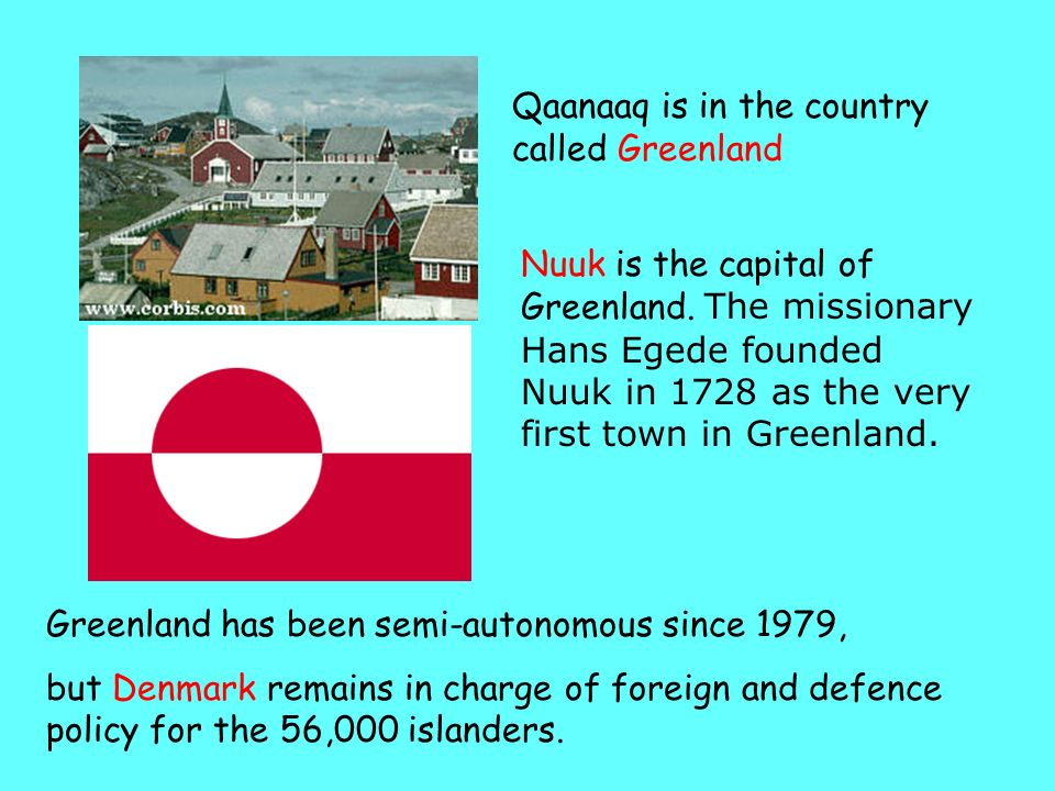 Qaanaaq is in the country called Greenland