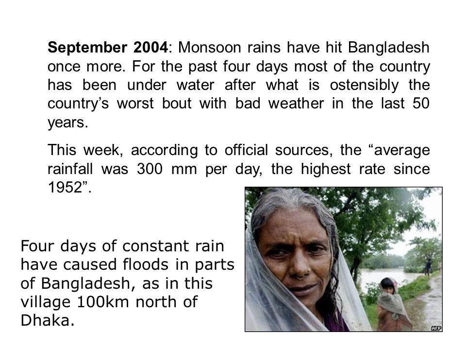 September 2004: Monsoon rains have hit Bangladesh once more