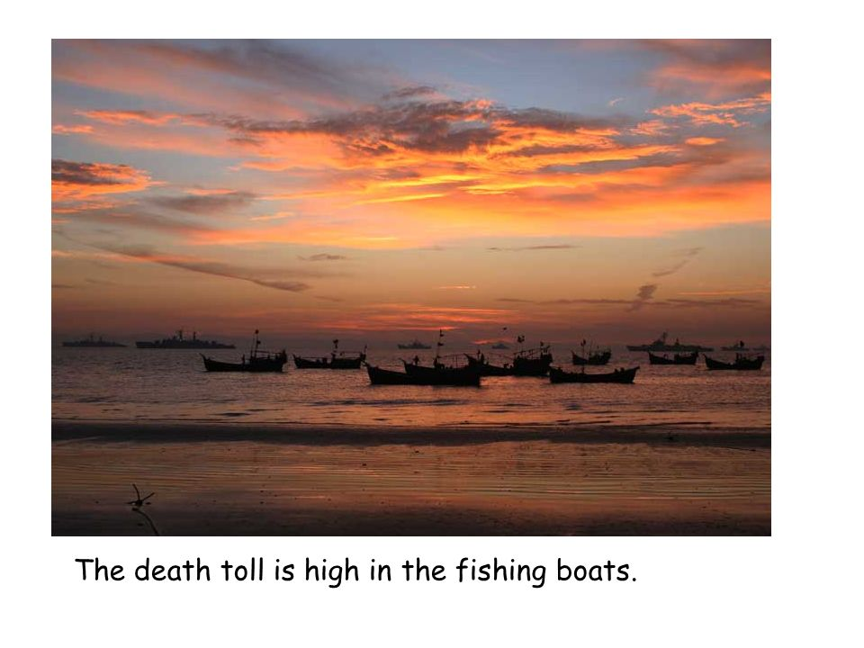 The death toll is high in the fishing boats.