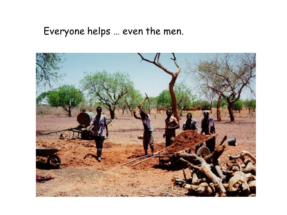 Everyone helps … even the men.