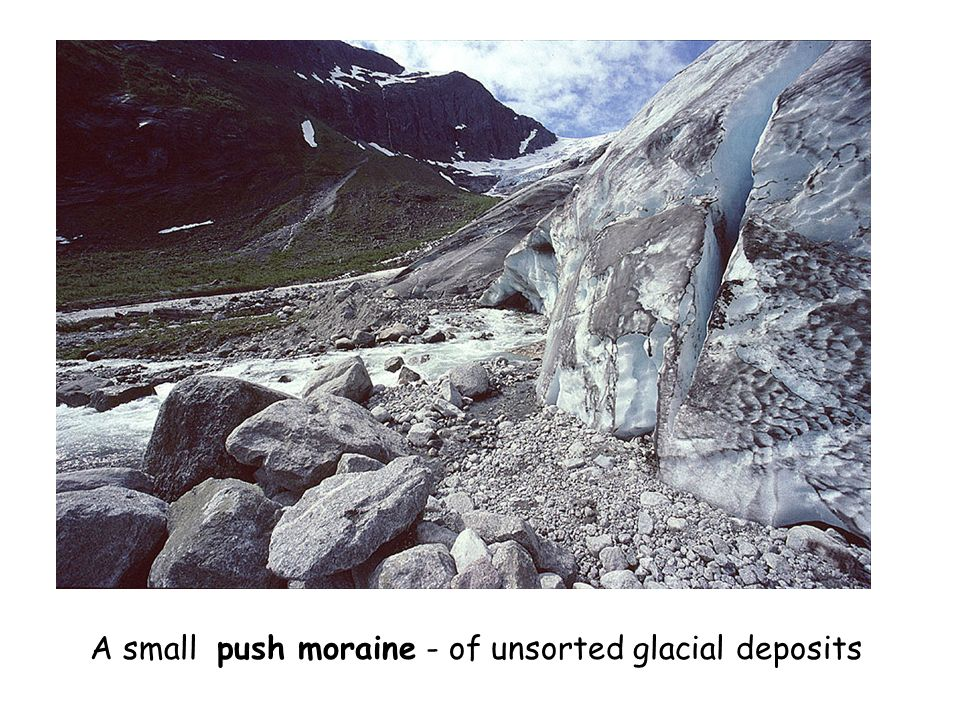 A small push moraine - of unsorted glacial deposits