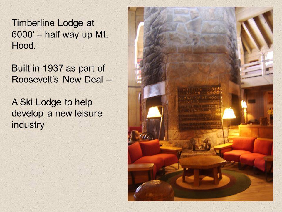 Timberline Lodge at 6000' – half way up Mt. Hood.
