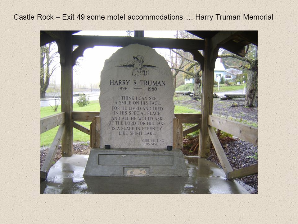 Castle Rock – Exit 49 some motel accommodations … Harry Truman Memorial