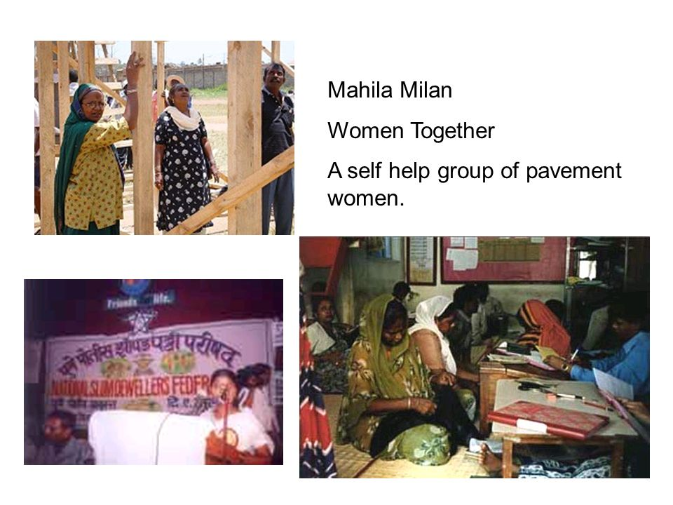 Mahila Milan Women Together A self help group of pavement women.