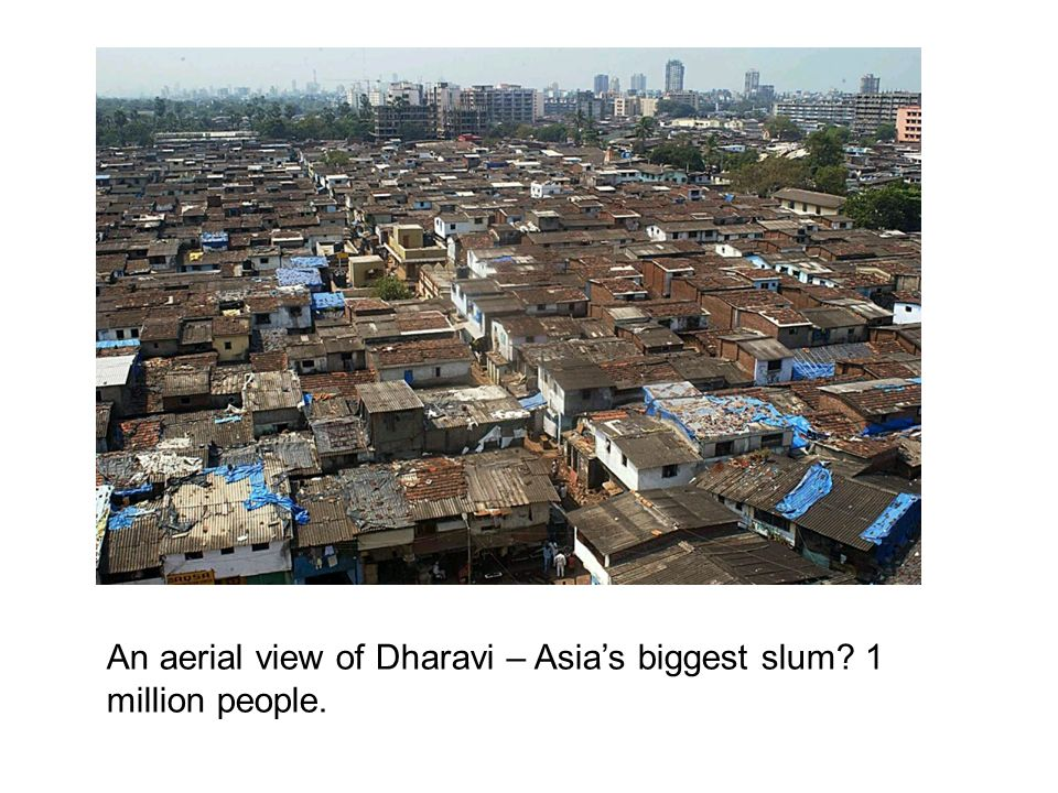 An aerial view of Dharavi – Asia's biggest slum 1 million people.