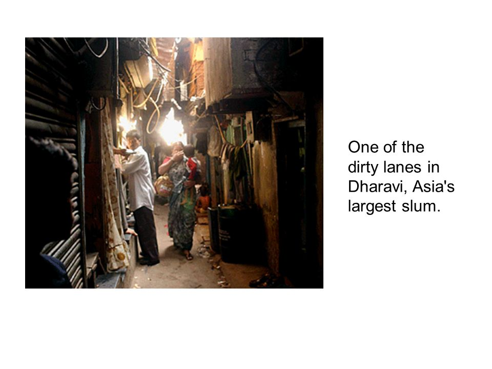 One of the dirty lanes in Dharavi, Asia s largest slum.