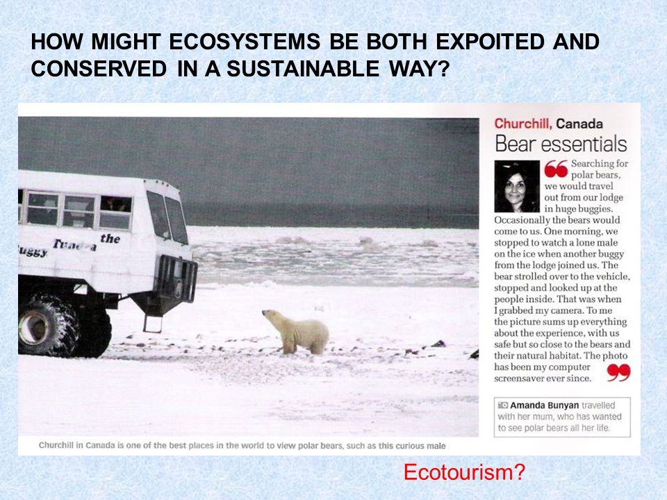 HOW MIGHT ECOSYSTEMS BE BOTH EXPOITED AND CONSERVED IN A SUSTAINABLE WAY