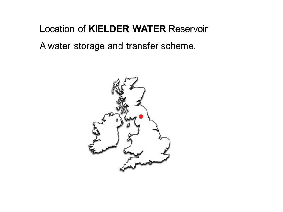 . Location of KIELDER WATER Reservoir