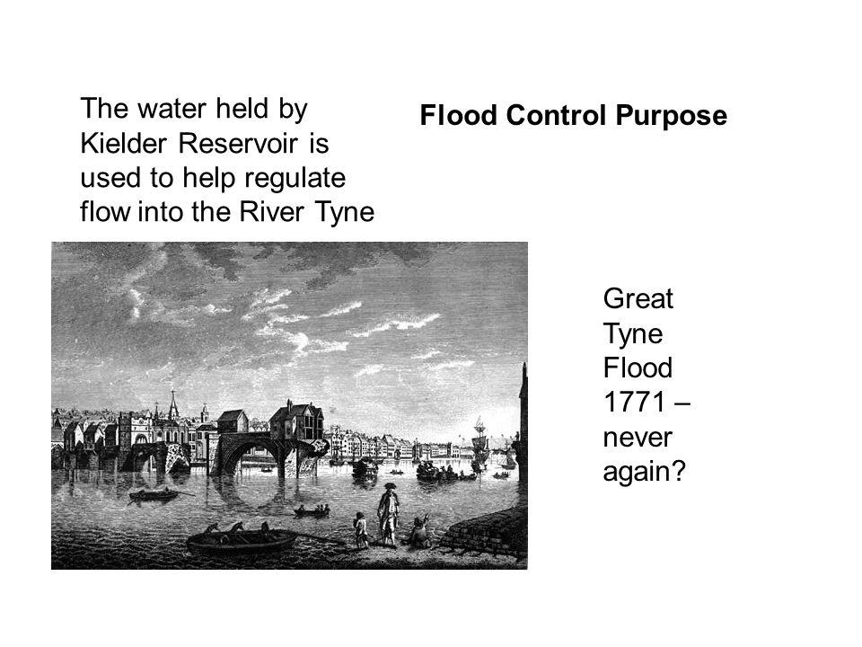 The water held by Kielder Reservoir is used to help regulate flow into the River Tyne