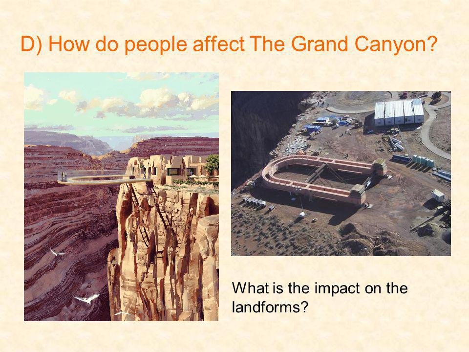 D) How do people affect The Grand Canyon