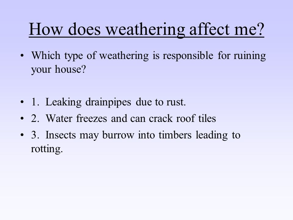How does weathering affect me