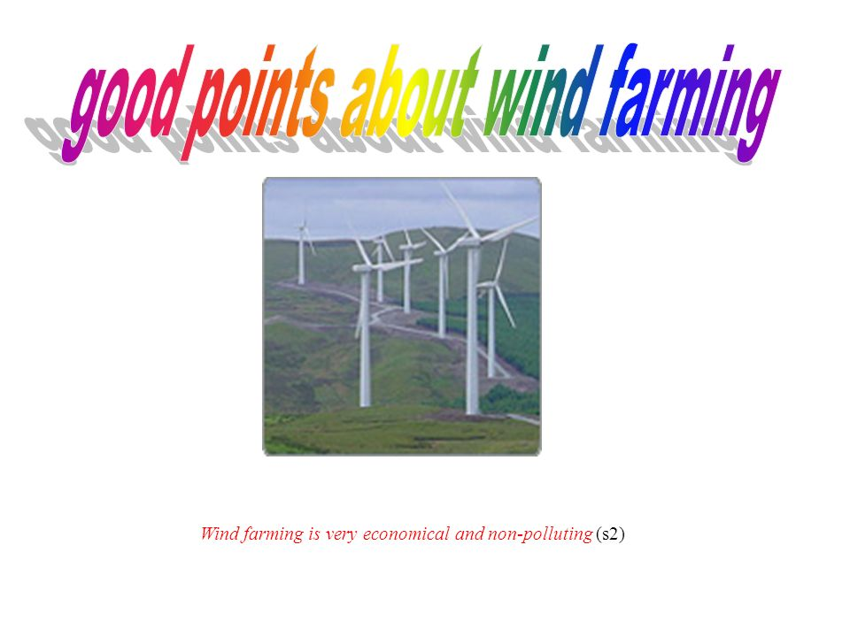 good points about wind farming
