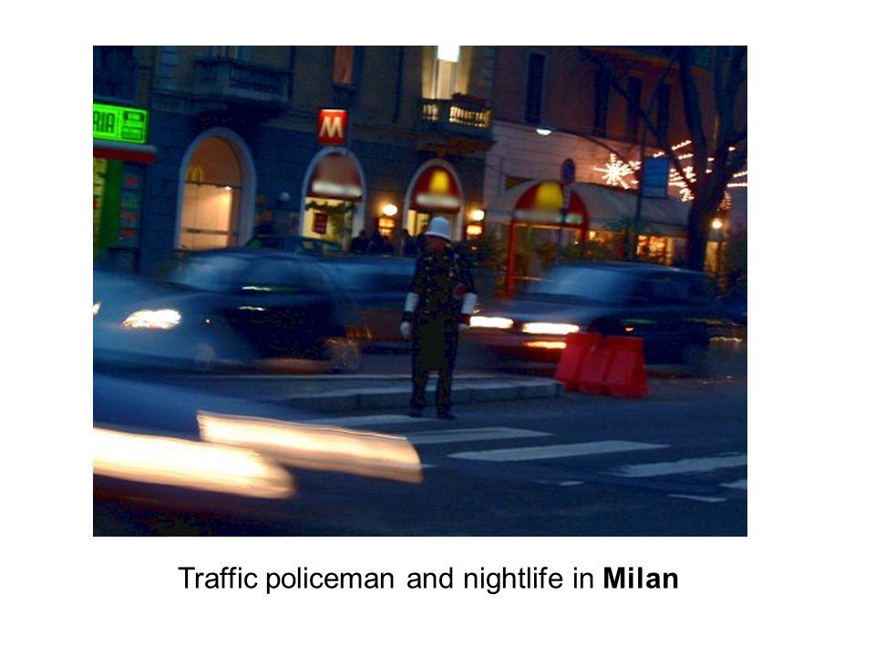 Traffic policeman and nightlife in Milan