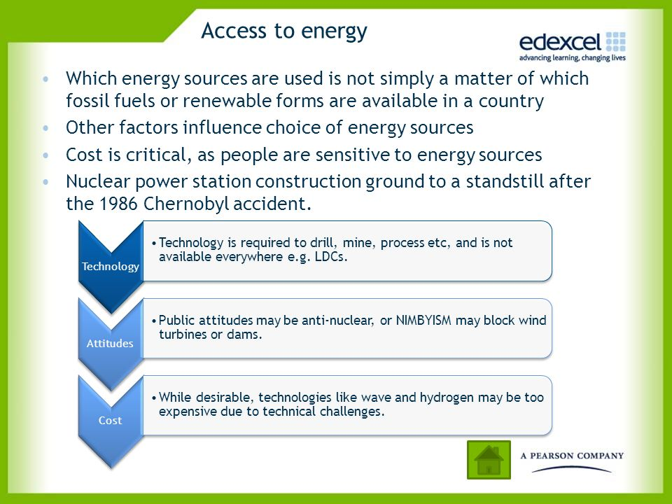 Access to energy Which energy sources are used is not simply a matter of which fossil fuels or renewable forms are available in a country.