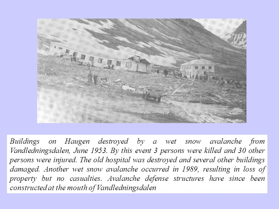 Buildings on Haugen destroyed by a wet snow avalanche from Vandledningsdalen, June 1953.