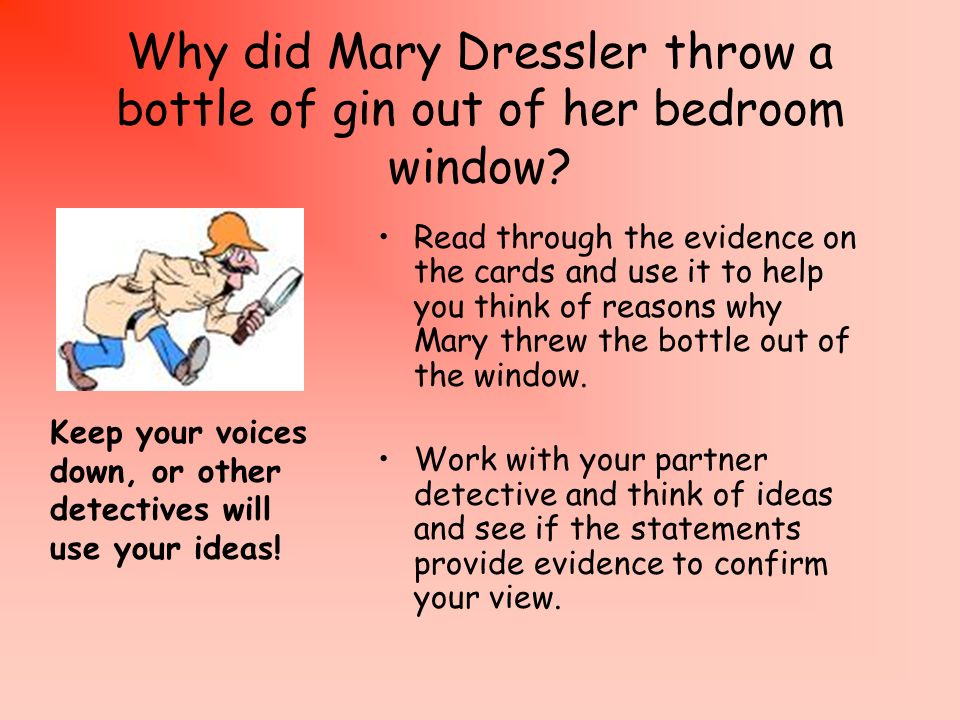 Why did Mary Dressler throw a bottle of gin out of her bedroom window