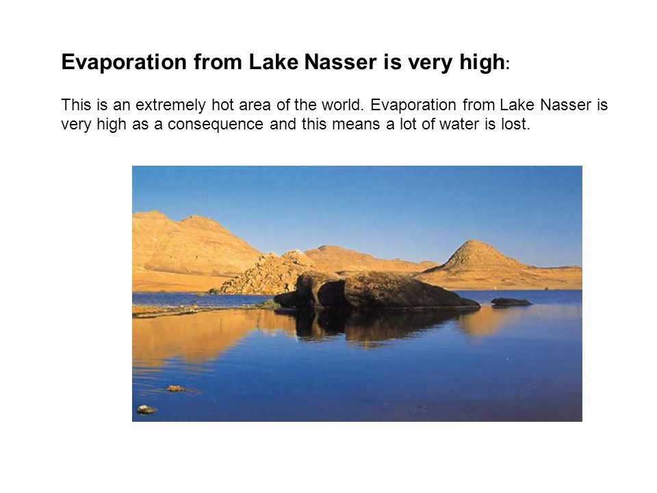 Evaporation from Lake Nasser is very high:
