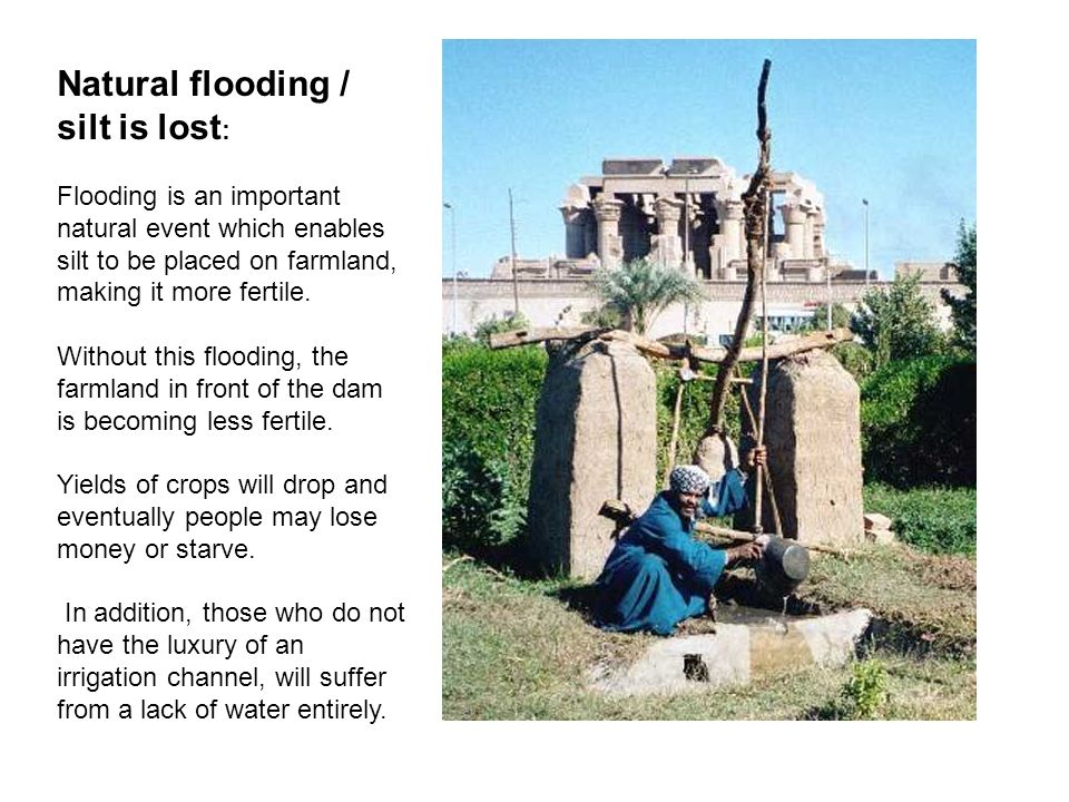 Natural flooding / silt is lost: