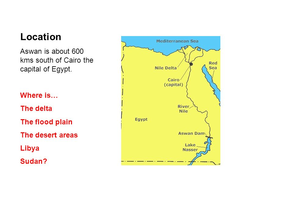 Location Aswan is about 600 kms south of Cairo the capital of Egypt.