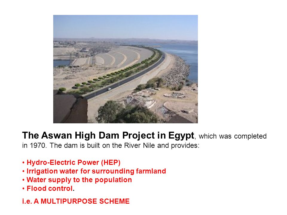 The Aswan High Dam Project in Egypt, which was completed in 1970