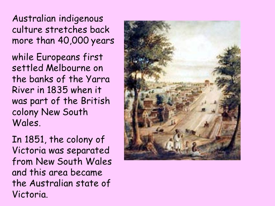 Australian indigenous culture stretches back more than 40,000 years
