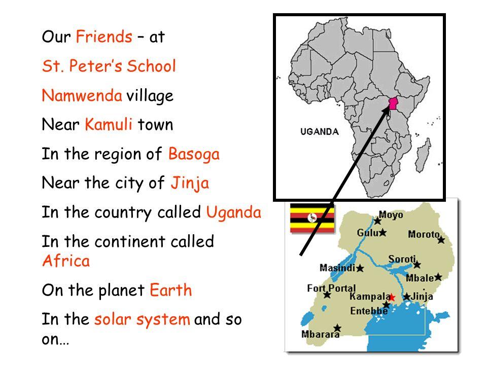 Our Friends – at St. Peter's School. Namwenda village. Near Kamuli town. In the region of Basoga.
