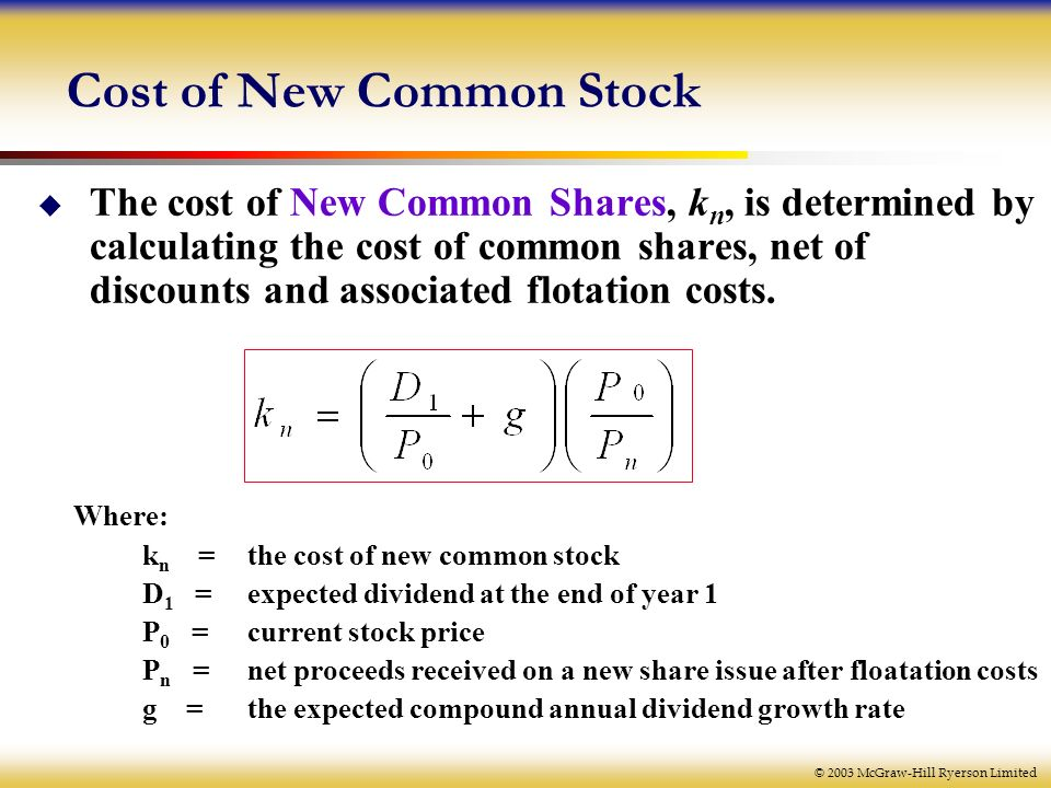 the cost of common stock Divide the dividend paid by the preferred stock by this number for the example, a dividend for the stock of $5 would result in: 5/95 = 0053 step multiply this result by 100 to find the cost of the newly issued preferred stock as a percent for the example: 0053 x 100 = 53 percent.