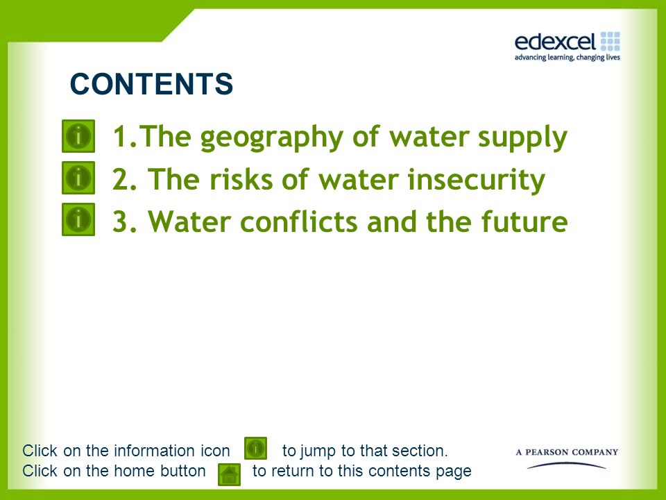 1.The geography of water supply 2. The risks of water insecurity