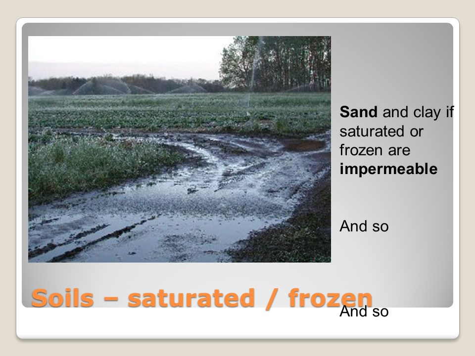 Soils – saturated / frozen