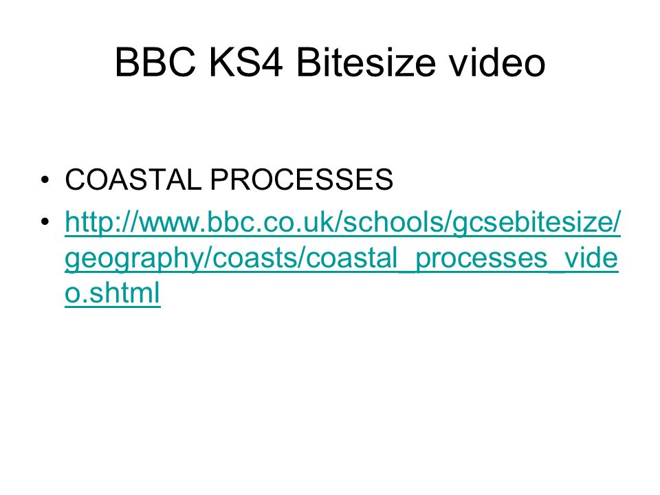 BBC KS4 Bitesize video COASTAL PROCESSES
