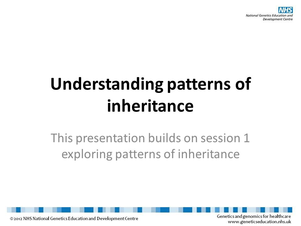 Understanding patterns of inheritance