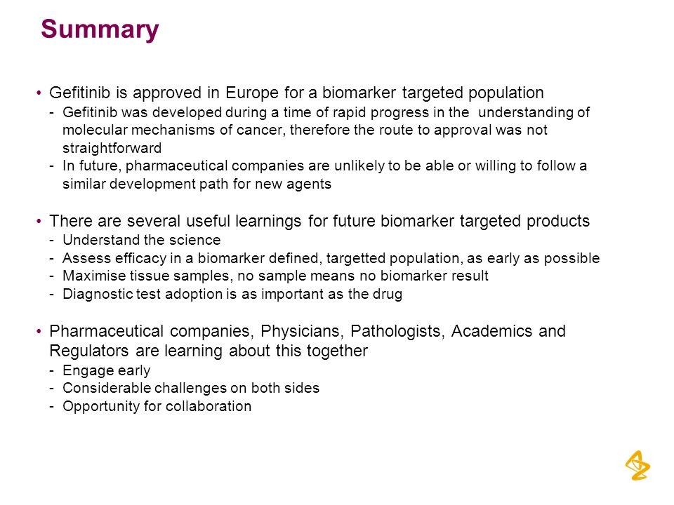 Summary Gefitinib is approved in Europe for a biomarker targeted population.