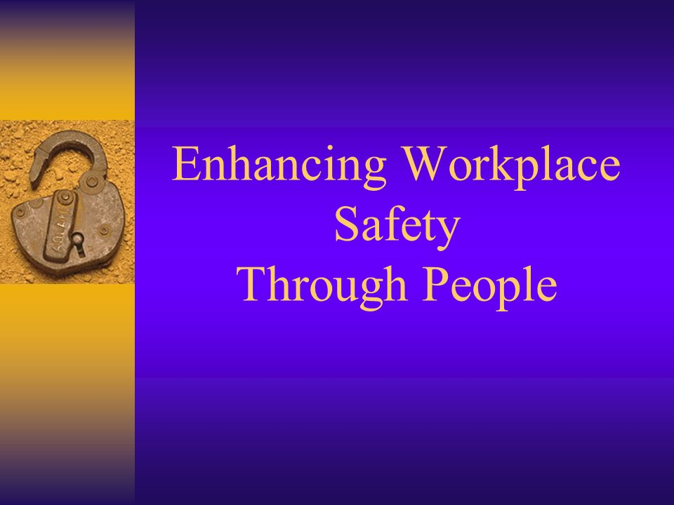 Enhancing Workplace Safety Through People