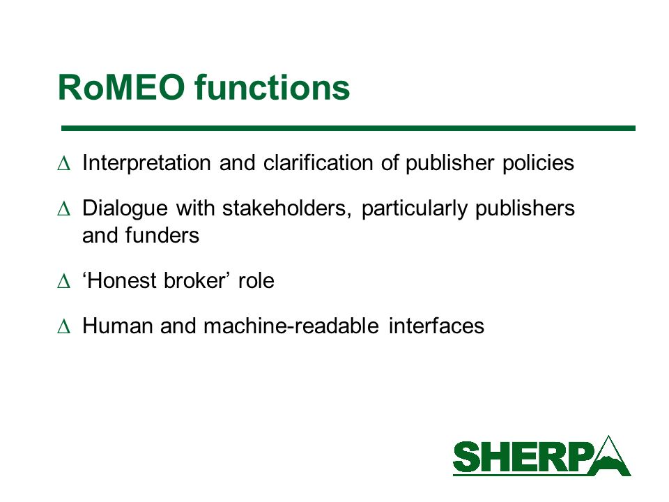 RoMEO functions Interpretation and clarification of publisher policies