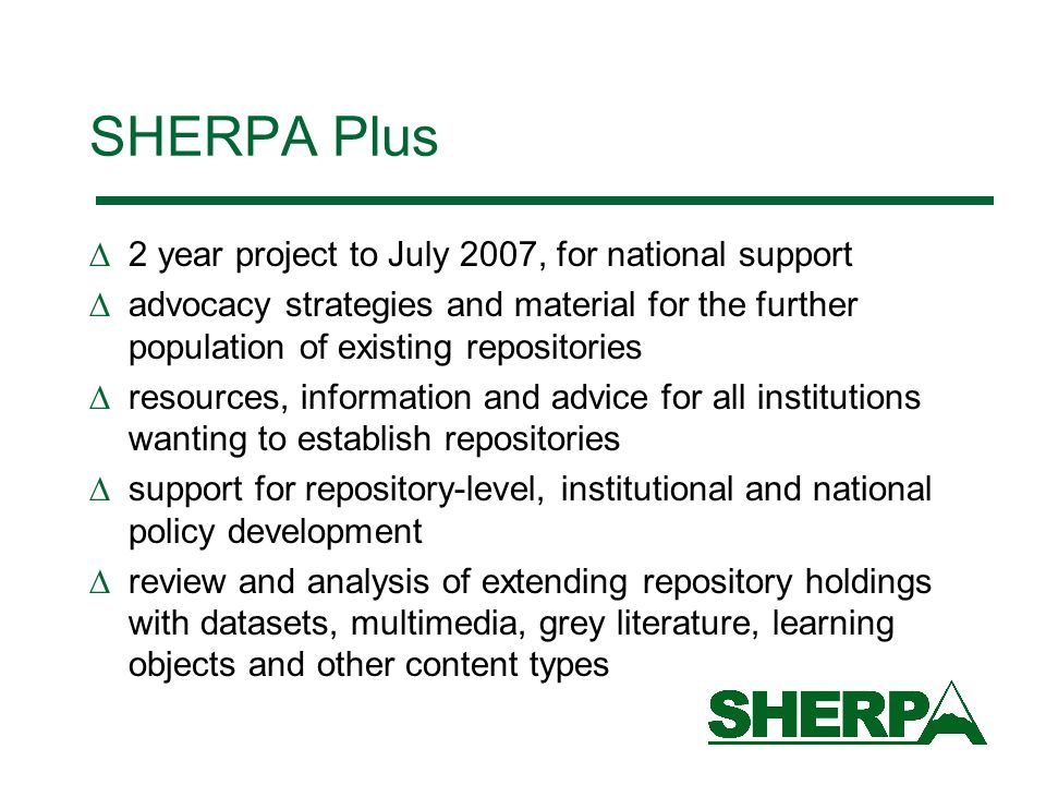 SHERPA Plus 2 year project to July 2007, for national support