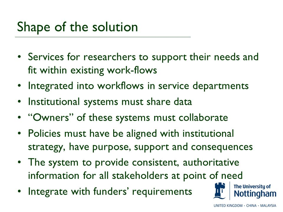 Shape of the solution Services for researchers to support their needs and fit within existing work-flows.