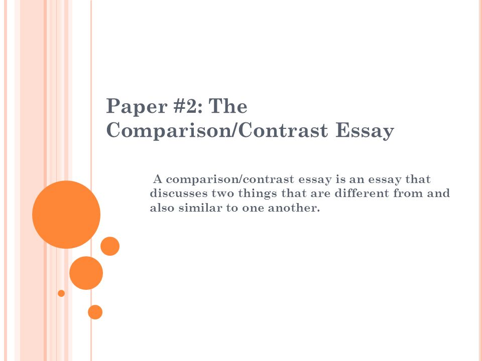 Paper #2: The Comparison/Contrast Essay