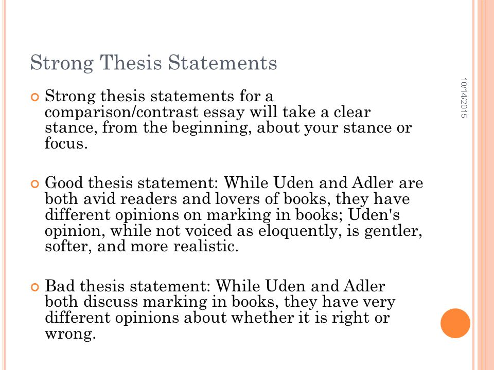 compare contrast thesis statements essays In a compare and contrast essay, you can develop either an explanatory or  evaluative thesis  here are some examples of explanatory thesis statements.