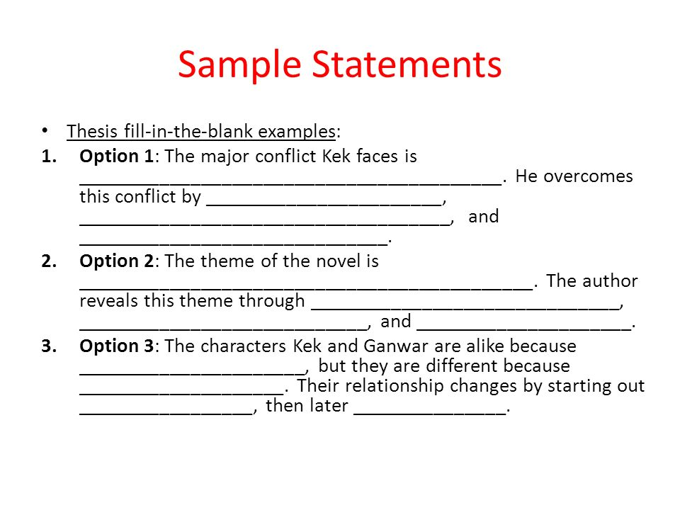 thesis statement for theme In general, your thesis statement will do what it has done throughout  which  provides a way to see the lens which leads the reader to the text, the theme.