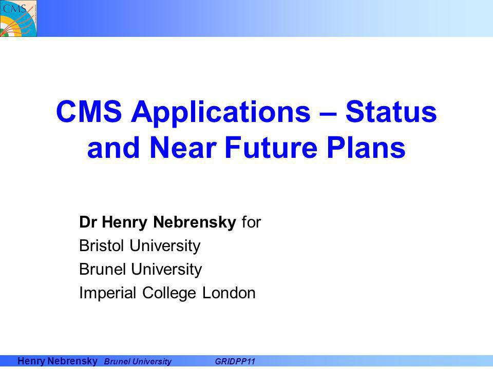 CMS Applications – Status and Near Future Plans