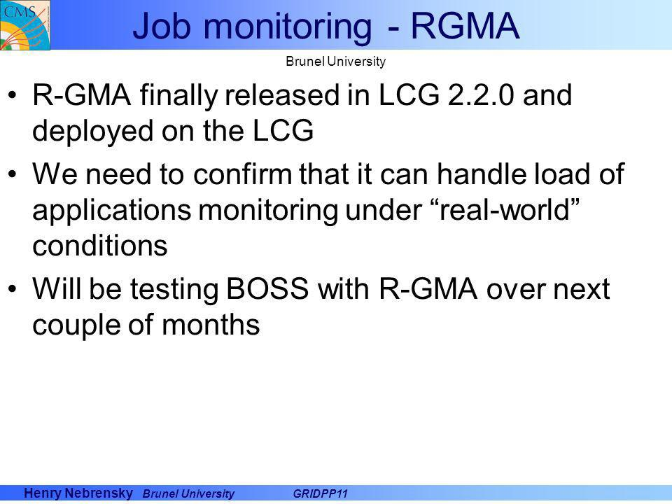 Job monitoring - RGMA Brunel University. R-GMA finally released in LCG and deployed on the LCG.