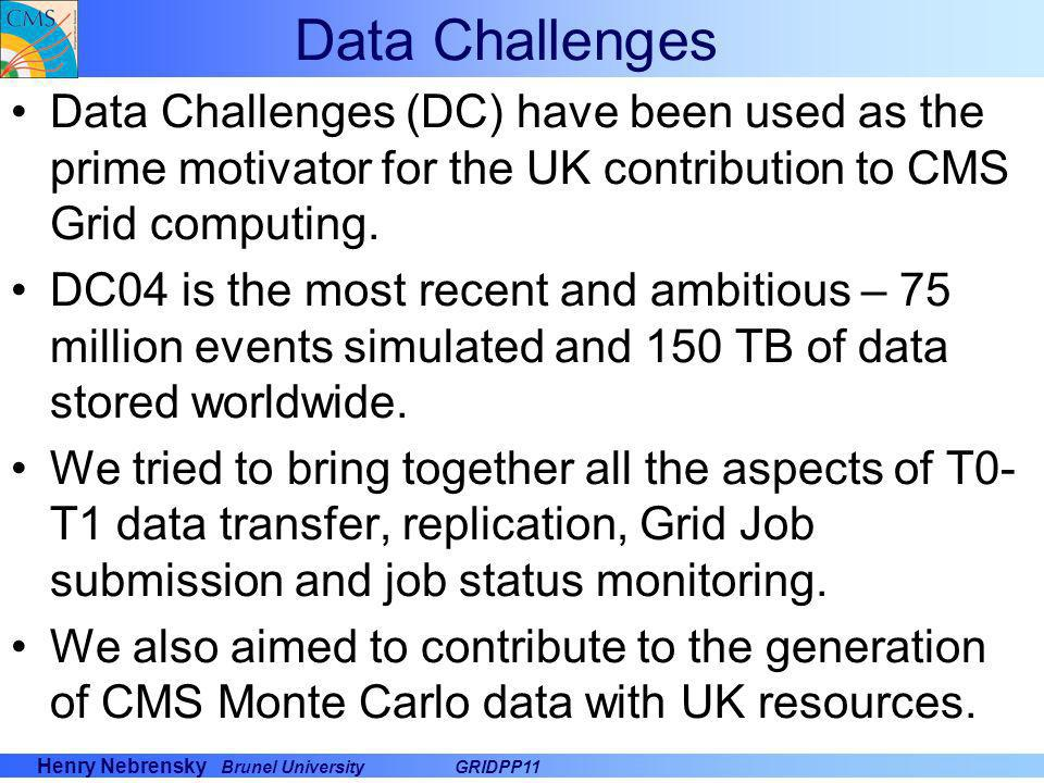 Data Challenges Data Challenges (DC) have been used as the prime motivator for the UK contribution to CMS Grid computing.
