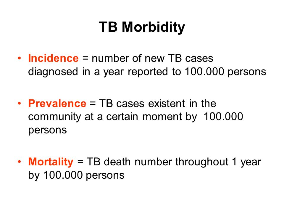 TB Morbidity Incidence = number of new TB cases diagnosed in a year reported to 100.000 persons.