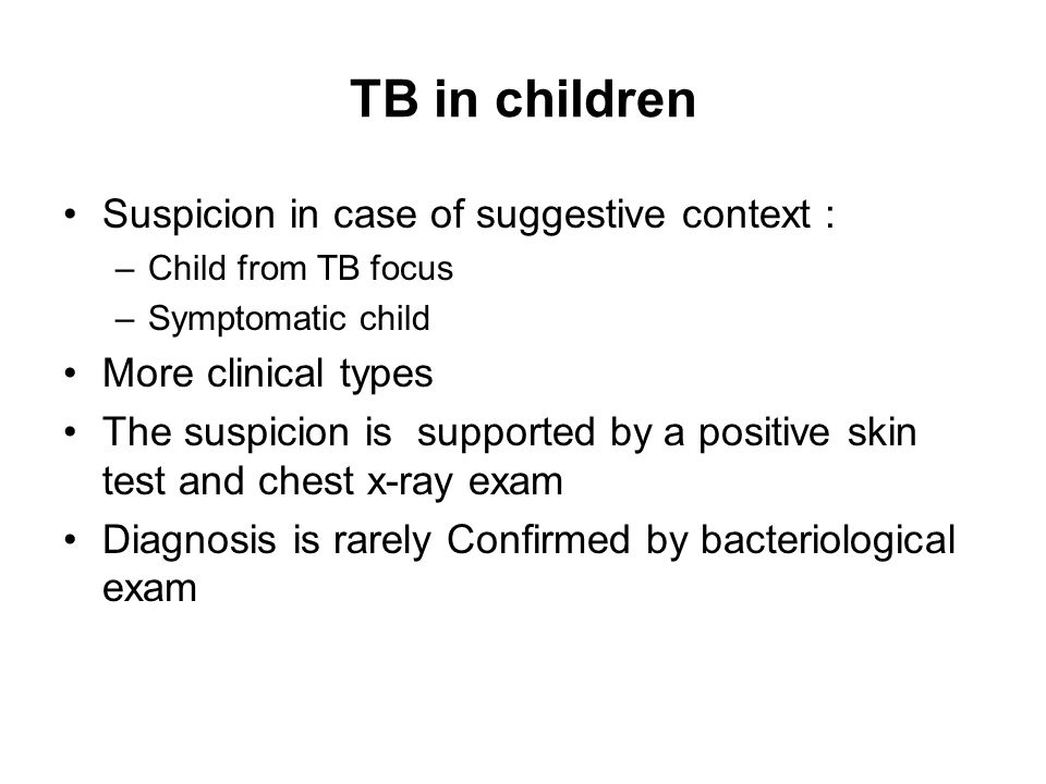 TB in children Suspicion in case of suggestive context :