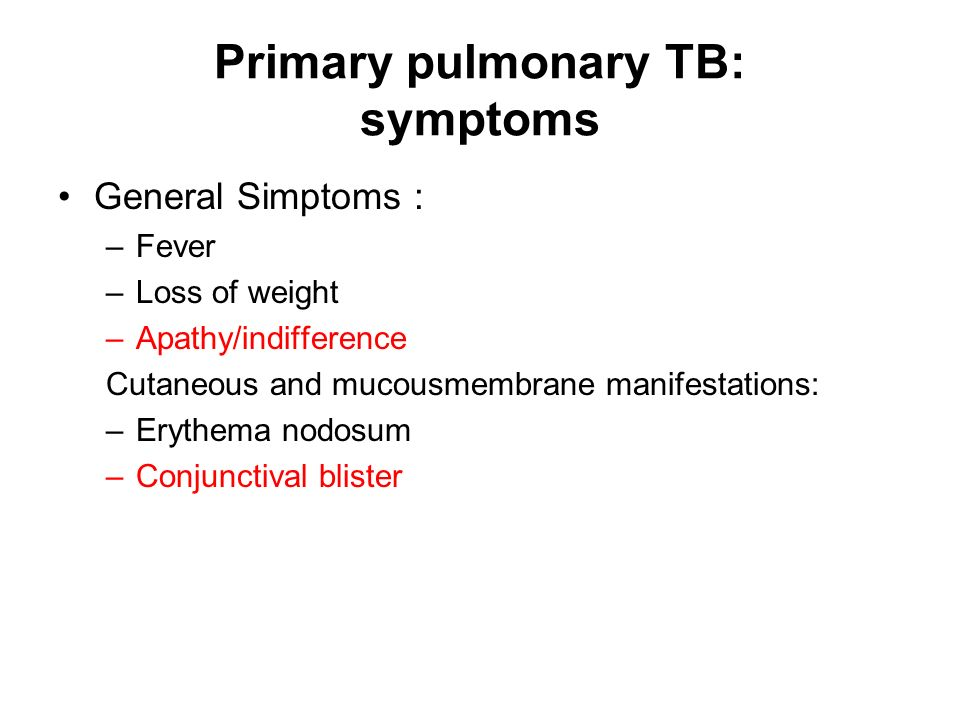 Primary pulmonary TB: symptoms