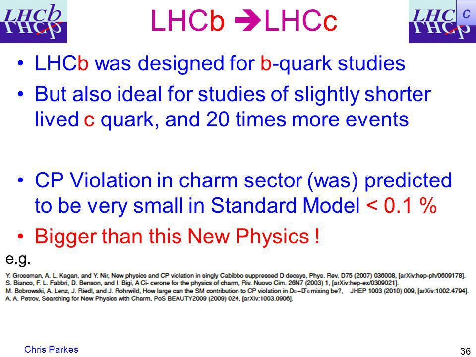 LHCb LHCc LHCb was designed for b-quark studies