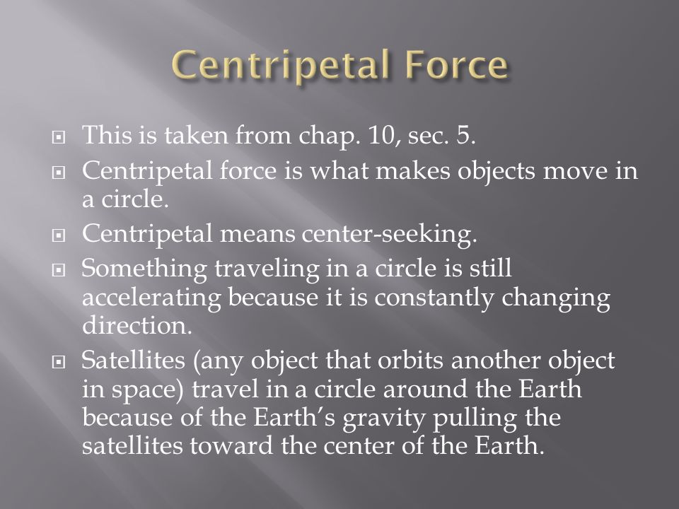 Centripetal Force This is taken from chap. 10, sec. 5.